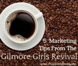 Have you been paying attention to the marketing behind Gilmore Girls' Revival?