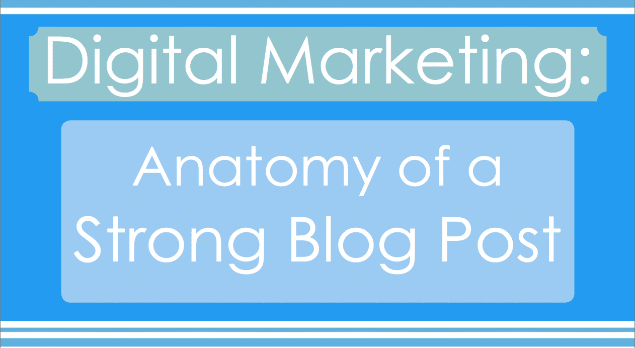 Infographic: The Anatomy of a Strong Blog Post