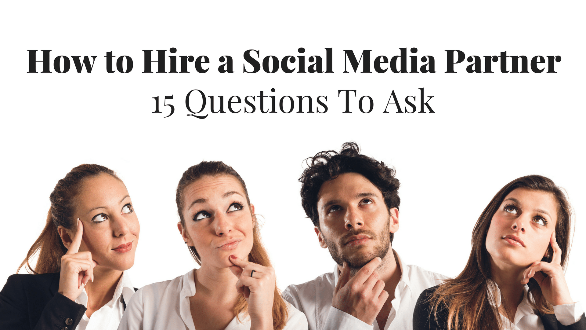 Video: Hiring a Social Media Firm? 15 Important Questions to Ask!