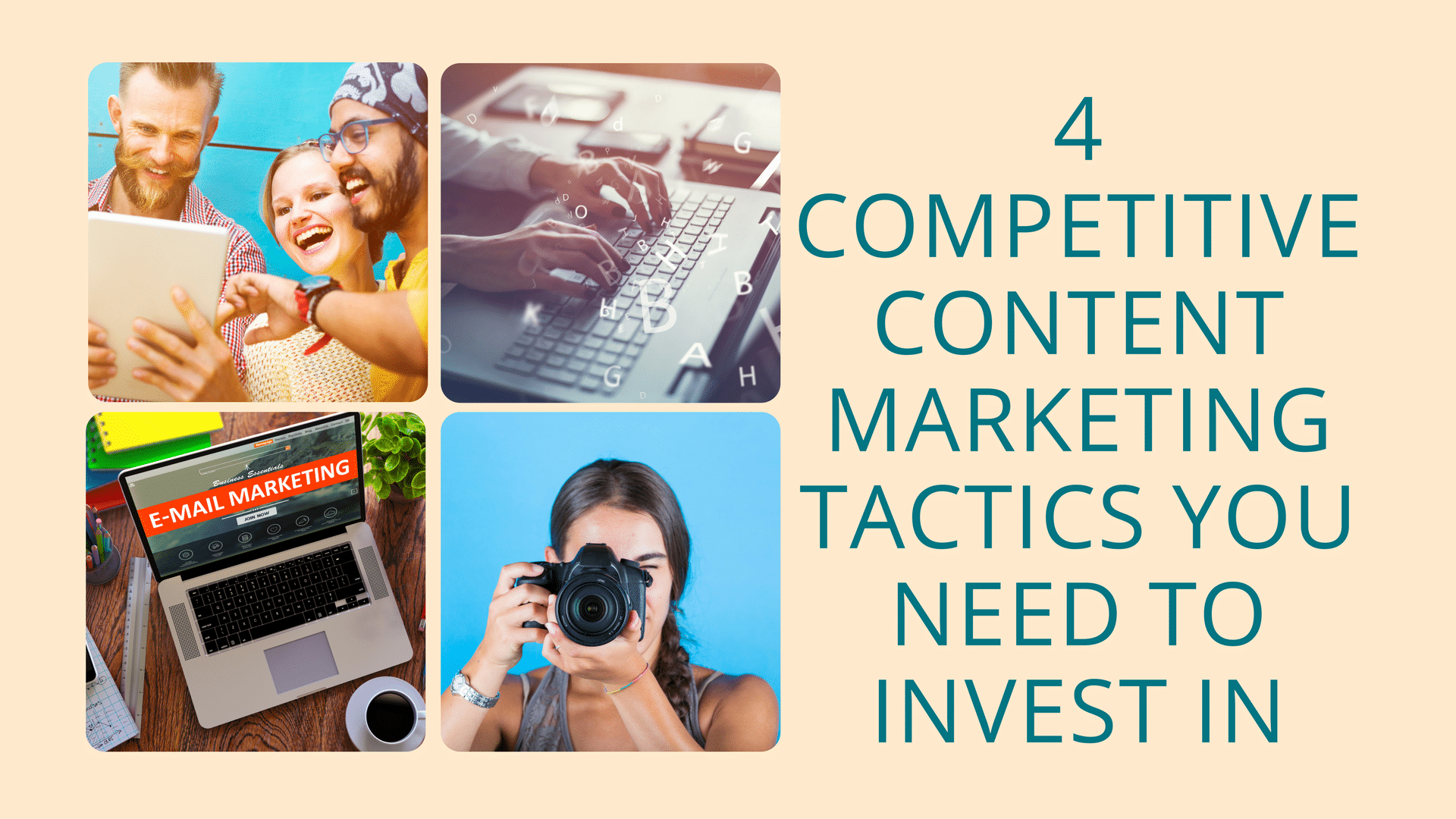 4 Competitive Content Marketing Tactics You Need To Invest In