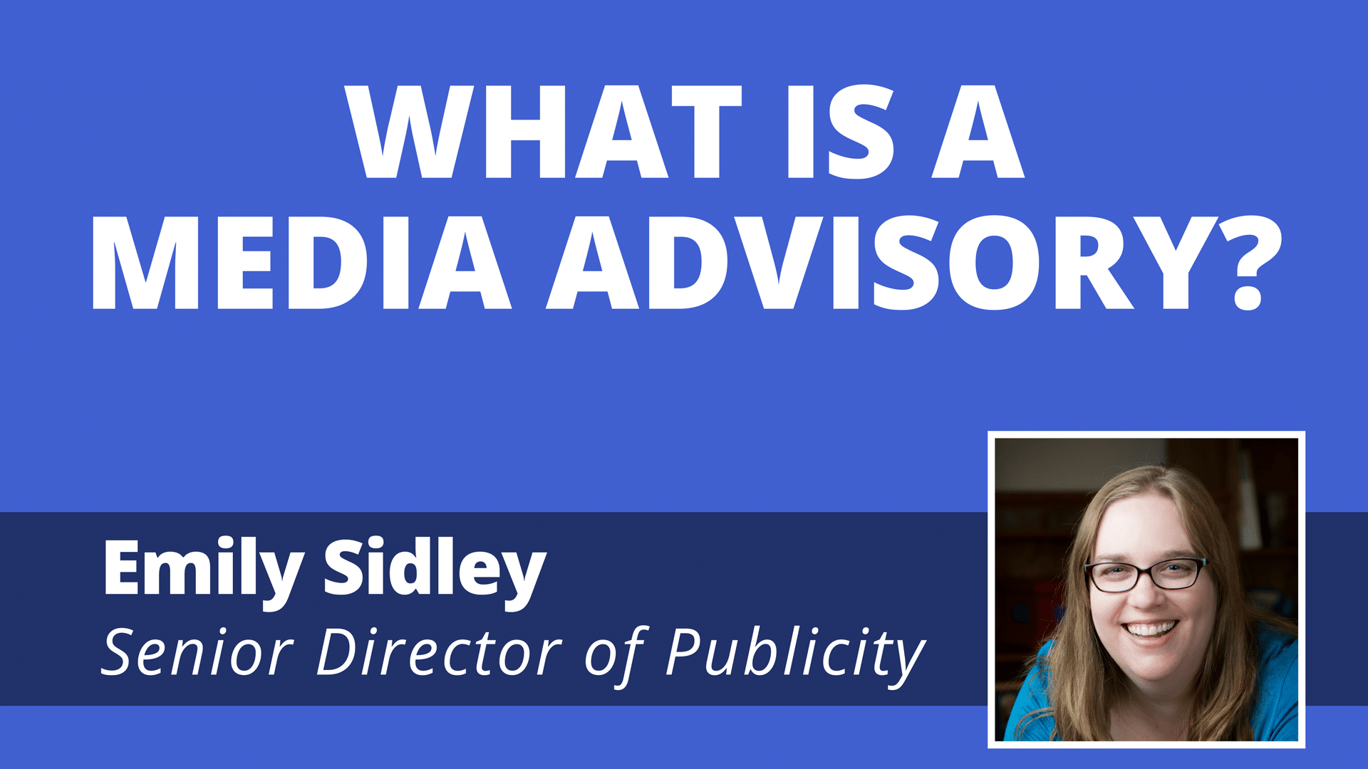 Video: What Exactly Is A Media Advisory?