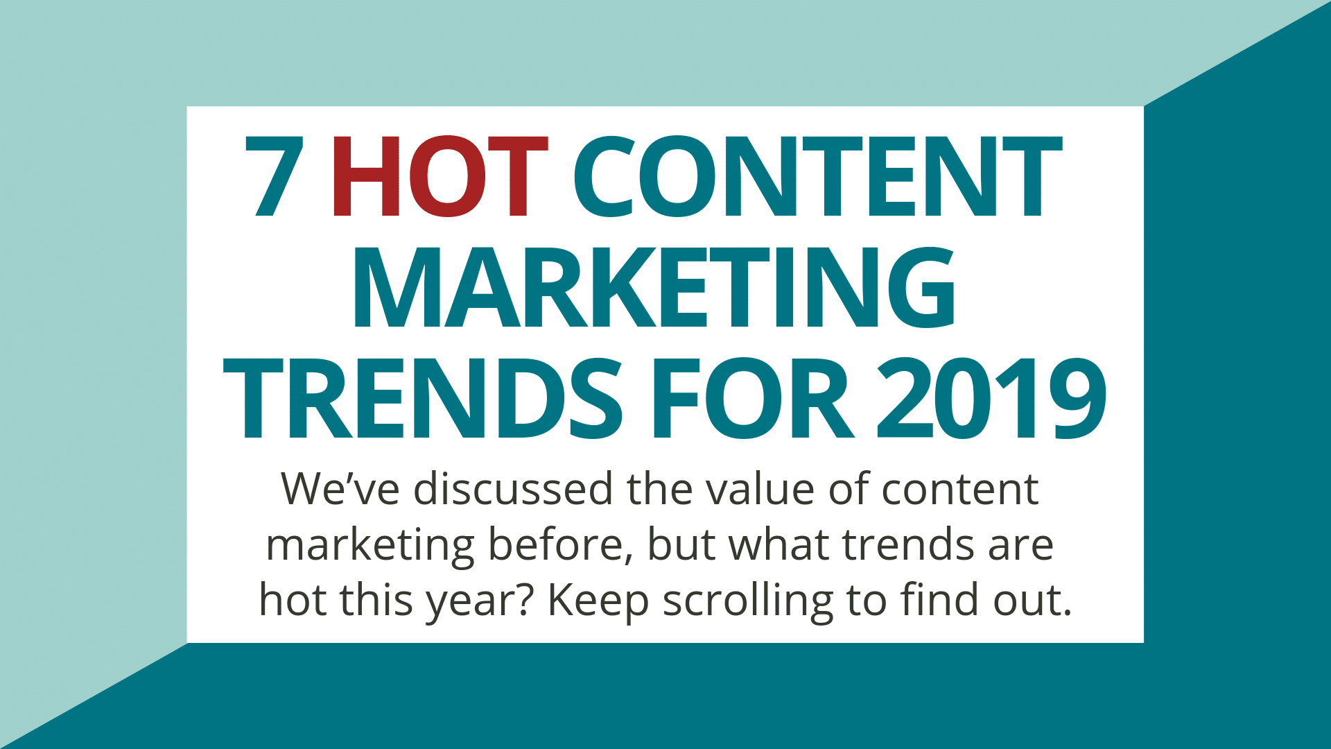 Infographic: 7 Hot Content Marketing Trends for 2019