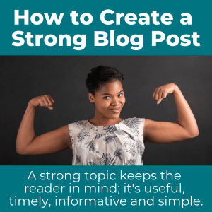 A woman flexing muscles, with text on top that explains how to create a strong business blogging topic.