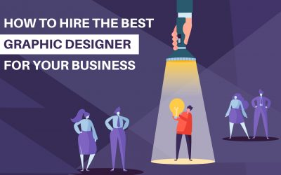 How To Hire The Best Graphic Designer For Your Business