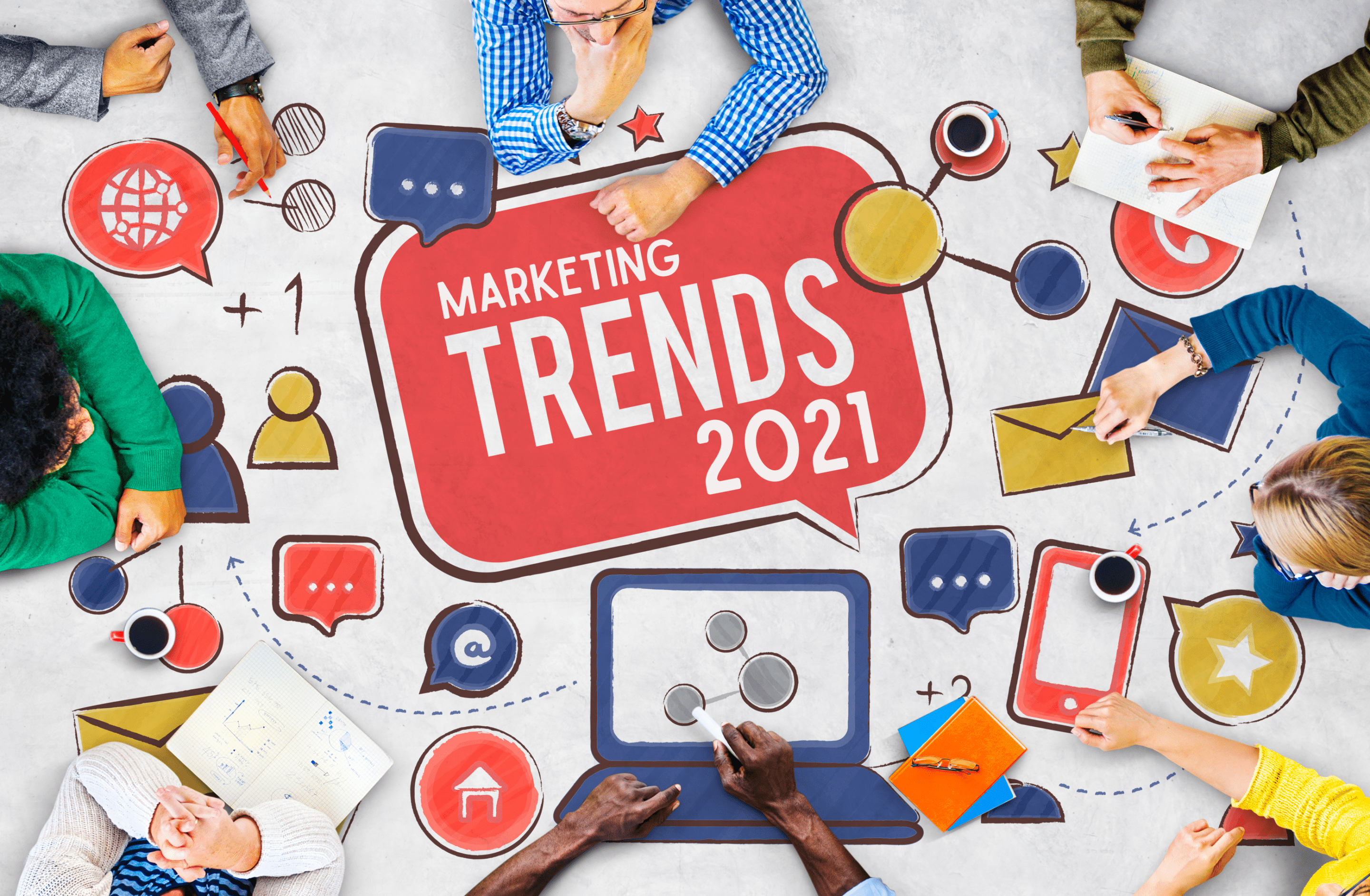New 2021 Marketing Trends and How To Make Your Marketing Strategy Strong