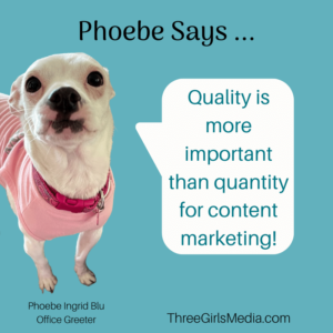Phoebe Says Quality Content