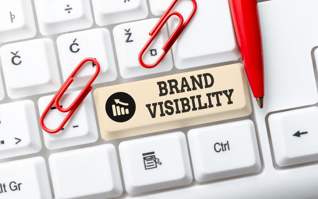 5 Strategies For Growing Brand Visibility
